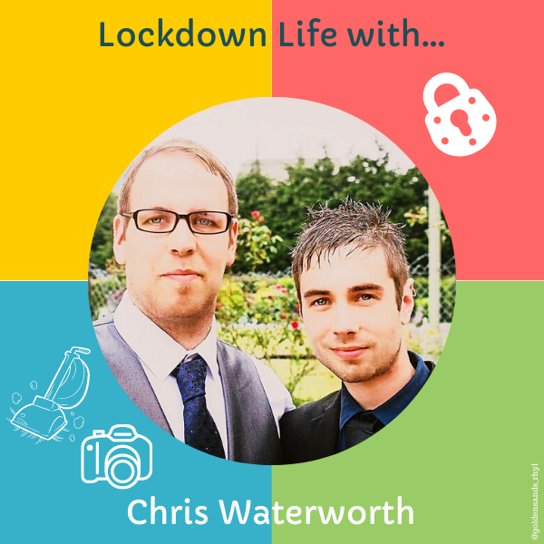 Lockdown Life with Chris Waterworth