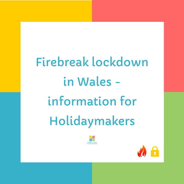 Firebreak Lockdown in Wales - Information for Holidaymakers