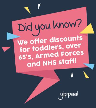 Discounts for toddlers, over 65's, Armed Forces & NHS staff…